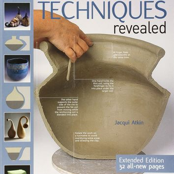 Handbuilt Pottery Techniques Revealed 2 Revised