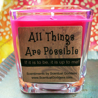 "ALL THINGS POSSIBLE Scentiments Soy Candle ""All Things Are Possible If It Is To Be, It Is Up To Me!"" Law of Attraction Inspirational Gift"