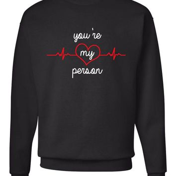 "Grey's Anatomy TV Show ""You're My Person"" Crew Neck Sweatshirt"