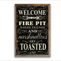 Welcome to our fire pit where friends and marshmallows get toasted typography wooden sign. Handmade sign. Approx. 13.5x19.5x2 inches.