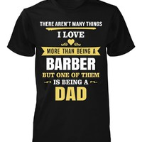 Love Being Dad Than Barber. Father's Day Gift - Unisex Tshirt
