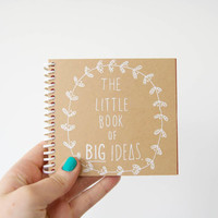 Small Notebook - The Little Book Of BIG Ideas