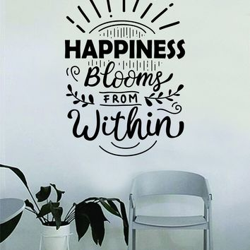 Happiness Blooms from Within Quote Beautiful Design Decal Sticker Wall Vinyl Decor Living Room Bedroom Art Simple Cute Nursery Good Vibes Positive Happiness Smile Girls Teen