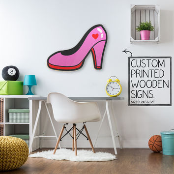 Pink High Heal Custom Printed Wood Sign Unique Trendy Game Room