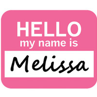 Melissa Hello My Name Is Mouse Pad