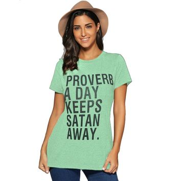 Proverb A Day Keeps Satan Away T-Shirts - Ladies Crew Neck Novelty Top Tee