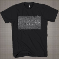 Typography Music Quotes The Beatles  Mens and Women T-Shirt Available Color Black And White