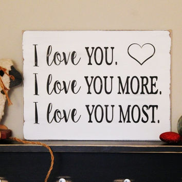 I Love You Most Wood Sign Valentine's Day, Kids Room, Nursery, Anniversary Gift, Wedding Decor