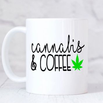 Cannabis & COFFEE 11 oz Coffee Mug.  Best Buds 420 Cannabis THC CBD / Funny Mug / Funny Gift / Humor Gift / Pencil Cup / Cannabis Gift