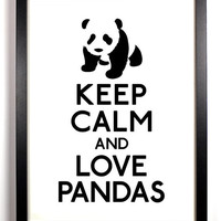Keep Calm and Love Pandas (Panda) 8 x 10 Print Buy 2 Get 1 FREE Keep Calm Art Keep Calm Poster Keep Calm Print