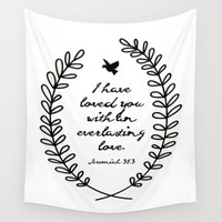 Everlasting Love Biblical Quote, Love Bible Quote, Jeremiah Verse Wall Tapestry by FRAMED Furn - Jessica Beau.