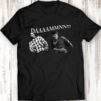 DDAAMMNN!! Funny Damn T Shirt Men Gift Idea FRIDAY MOVIE Smokey and Craig Ice Cube Tee