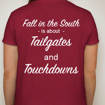 "Southern Girls tshirt. ""Fall in the South is about Tailgates and Touchdowns"". Football fan tshirts. Women's clothing. Womens tops."