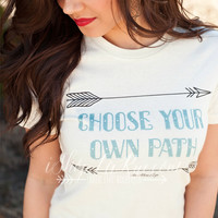CHOOSE YOUR OWN PATH TEE