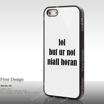 lol but ur not niall horan iPhone 5 case 1D Resin iPhone 5S case iPhone 5C Case, iPhone 4S case, Samsung S3 S4 S5 Note 2 Note 3 Case - 49