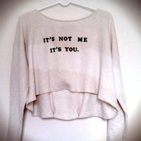 It's Not Me, It's You -  Tie Dye Sweatshirt - Juicy Couture