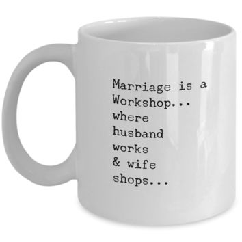 """Funny Anniversary Coffee Mug Gift For Women & Men Who Have Everything - Marriage Cup For Couples - Husband Gift from Wife or Vice Versa - Valentine's Day Gift for Her & Him - White Ceramic 11"""" Vday Jar Cup For Hot Chocolate Hearts & Love Candy"""