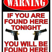 Tin Sign - Warning If You're Found Here Tonight