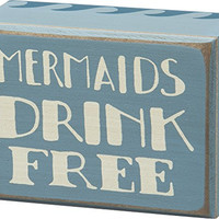 Mermaids Drink Free - Vintage Coastal Mini Wood Box Sign - 4-in x 3-in