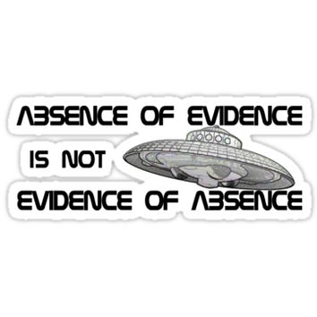 'Absence of evidence...' Sticker by TinaGraphics