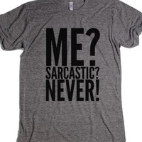 Me? Sarcastic? Never! T-shirt Ath