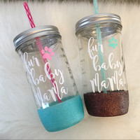Fur baby mama glitter dipped, glass mason jar tumbler, pint and a half, reusable drinkware, Mother's Day gift, dog, cat mom