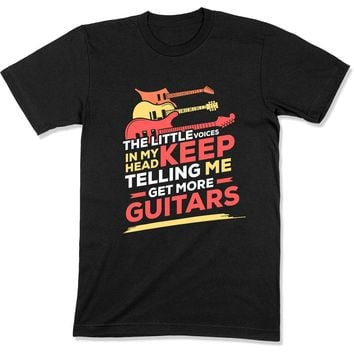 The Little Voices in My Head Keeps Telling Me To Buy More Guitars - T Shirt - GD-10