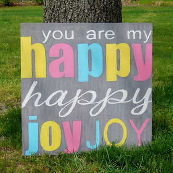 You are my happy,  Nursery wall art, Kids room art, Baby girl wall decor, Girls room, Gray and pink nursery, Painted sign, Nursery art