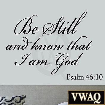 Be Still and Know that I am God Psalm 46:10 Bible Wall Quotes Scripture VWAQ