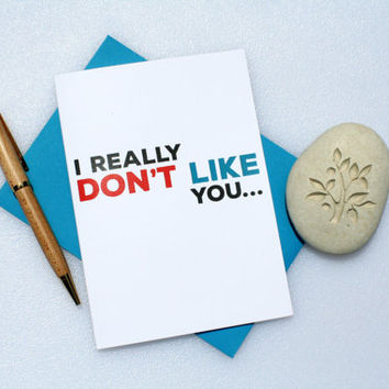 Funny Love Card, Sexy Love Card, Naughty Love Card, Romantic Love Card, Cute Love Card, Valentine's Card, Anniversary Card, I Don't Like You