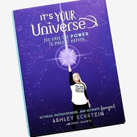 It's Your Universe; You Have The Power To Make It Happen By Ashley Eckstein Book