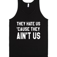 They Hate Us 'Cause They Ain't Us (Black Tank Top)-Black Tank