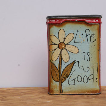 Vintage Velvet Tobacco Tin Hand Painted Country Home Decor Metal Tin Life Is Good Spring Decor Distressed Vintage Tin