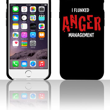 i flunked anger management 5 5s 6 6plus phone cases