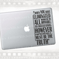 """Sherlock Holmes themed eliminate the impossible quote laptop, macbook decal. 13"""" +"""