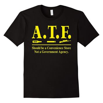 ATF Alcohol Tobacco Firearms Funny T-Shirt
