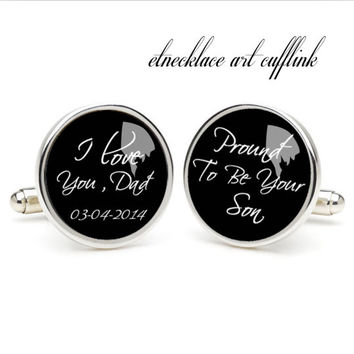 Proud to be your son cufflinks , wedding gift ideas for bride,perfect gift for dad,great gift ideas for men,cufflinks for wedding