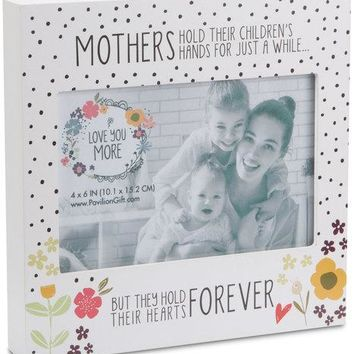Mothers hold their children's hands for just a while Picture Photo Frame