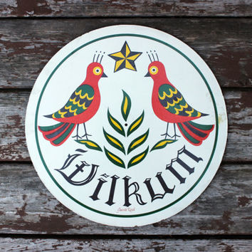 Large Vintage Hex Sign - by Jacob Zook - Pennsylvania Dutch Amish Folk Art - Americana - Wilkum Birds - Welcome Sign