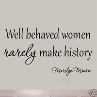 Well Behaved Women Rarely Make History Marilyn Monroe Wall Saying Decal Decor