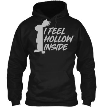 I feel hollow inside funny chocolate easter bunny t shirt Pullover Hoodie 8 oz