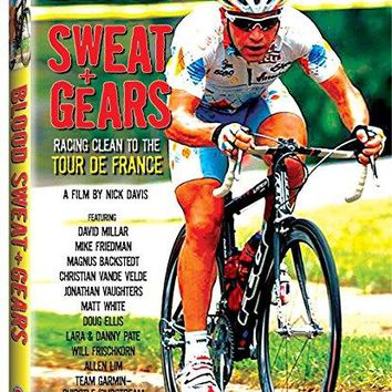 Christian Vande Velde & David Millar & Nick Davis-Blood Sweat + Gears: Racing Clean to the Tour de France