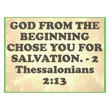 Bible verse from 2 Thessalonians 2:13. Tablecloth