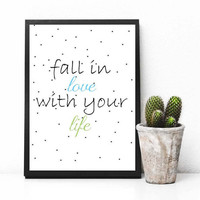 Fall in love with yout life, Printable Download, Printable Art Cursive, Apartment Decor, Digital Download, printable wall art, printable,