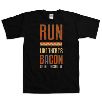 Funny Running T Shirt Run Like There's Bacon At The Finish Line Bacon Gifts Running Clothes Bacon Shirt Marathon Running Mens Tee WT-95