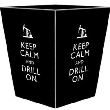 Black Keep Calm and Drill On Wastebasket