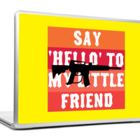 Say Hello To My Little Friend Laptop Skin