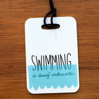 Swimming is Dancing Underwater- Sport Bag Tag, Swim Bag Tag, Luggage Tag