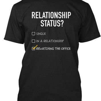 Relationship Status Single In A Relationship Rewatching The Office T-Shirt