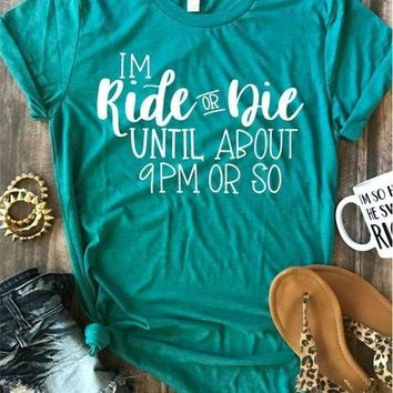 Ride Or Die Before 9PM Unisex T-Shirt